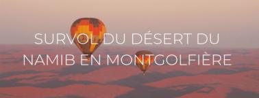"""Header de l'article """"Bucket list : survol du désert du Namib en montgolfière"""""""