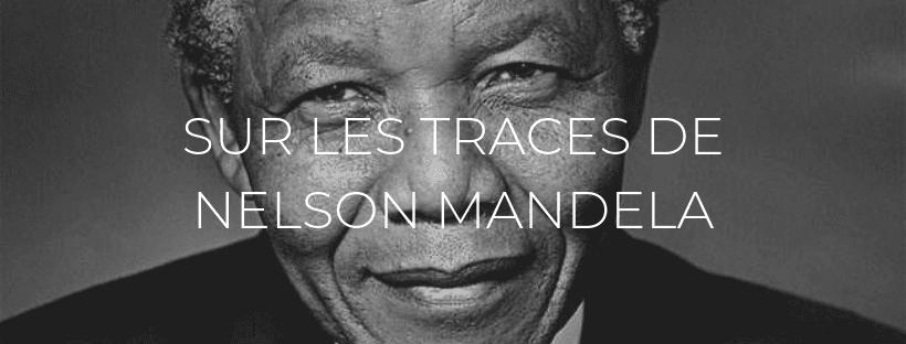 """Header de l'article """"Sur les trace de Nelson Mandela"""""""