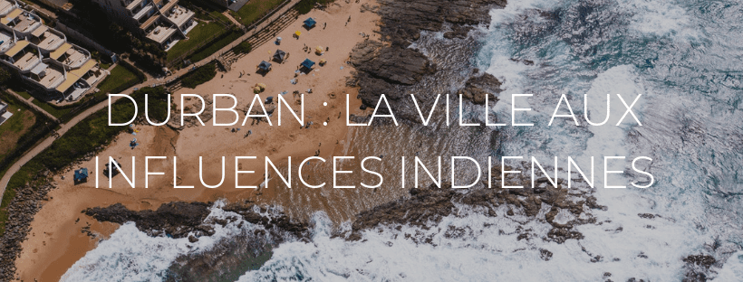 "Header de l'article ""Durban : la ville aux influence indiennes"""