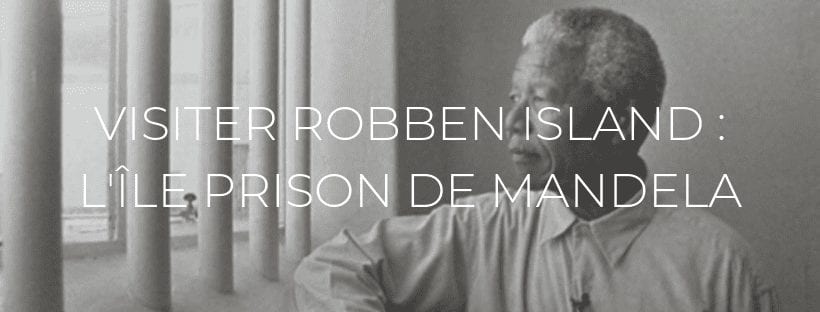 Header Robben Island, l'île prison de Mandela